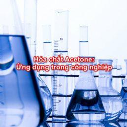 Hóa chất Acetone: Ứng dụng trong công nghiệp