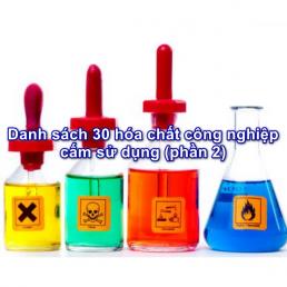 Danh sách 30 hóa chất công nghiệp cấm sử dụng (phần 2)